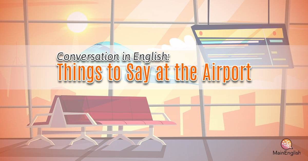 Conversation in English: Things to Say at the Airport